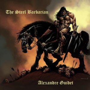 Alexandre Guidet – The Steel Barbarian