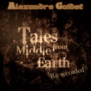 Alexandre Guidet – Tales from middle earth re-recorded